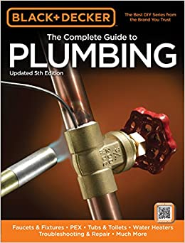 Black amp Decker The Complete Guide to Plumbing 6th edition