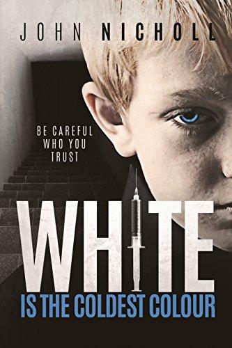 Book: White is the Coldest Colour - A gripping dark psychological suspense thriller (Dr David Galbraith Book 1) by John Nicholl