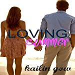 Loving Summer: Loving Summer, Book 1 | Kailin Gow