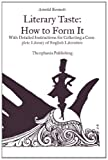 Literary Taste How to Form It, Arnold Bennett, 1469930846