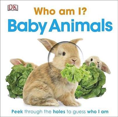 Who Am I? Baby Animals[WHO AM I WHO AM I BABY ANIMALS][Board Books] PDF