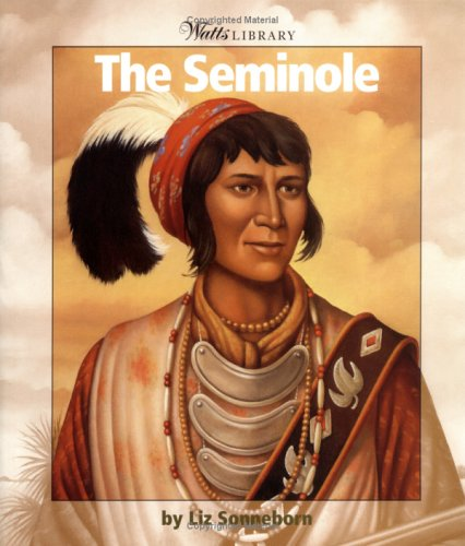 The Seminole (WATTS LIBRARY: INDIANS OF THE AMERICAS)
