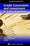 Credit Constraints and Investment in Latin America, , 1931003599