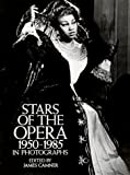 Stars of the Opera, 1950-1985, in Photographs, , 048625240X
