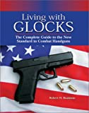 Living with Glocks, Robert H. Boatman, 1581603401