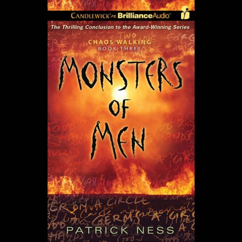 Monsters of Men: Chaos Walking, Book 3 by Candlewick on Brilliance Audio