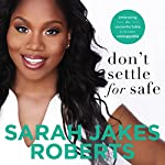 Don't Settle for Safe: Embracing the Uncomfortable to Become Unstoppable | Sarah Jakes Roberts