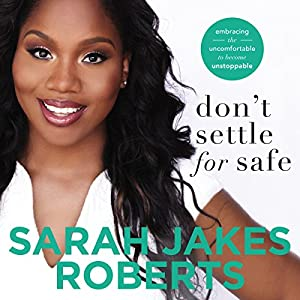 Don't Settle for Safe Audiobook