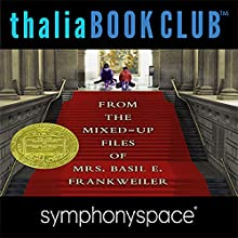 Thalia Kids' Book Club: From the Mixed-Up Files of Mrs. Basil E. Frankweiler - 50th Anniversary Speech by E. L. Konigsburg Narrated by Blue Balliett, Chris Grabenstein, Wendy Mass, Alexander London, Susannah Rodgers