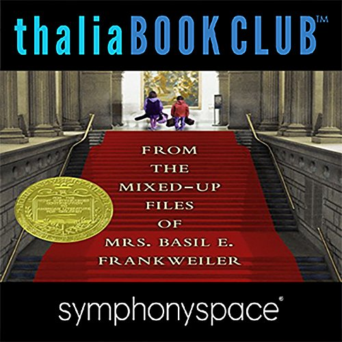 Thalia Kids' Book Club: From the Mixed-Up Files of Mrs. Basil E. Frankweiler - 50th Anniversary