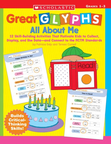 Great Glyphs: All About Me: 12 Skill-Building Activities That Motivate Kids to Collect, Display, and Use Data—and Connect to the NCTM Standards