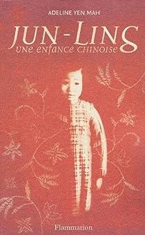 Jun-Ling : une enfance chinoise par Yen Mah