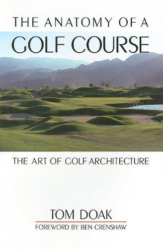 The Anatomy of a Golf Course: The Art of Golf Architecture by Tom Doak (1998-06-25) por Tom Doak