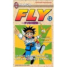 FLY T12 : LA PLUS GRANDE BATAILLE QUE LA TERRE AIT CONNUE