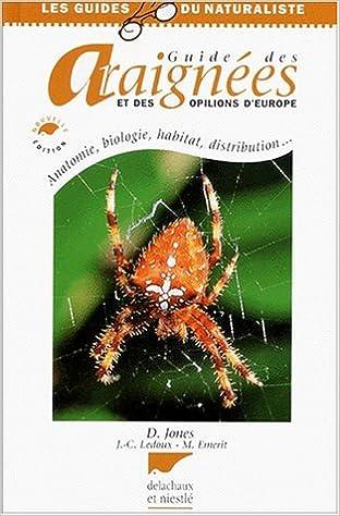 Guide des araignées et des opilions d\'Europe. Anatomie, biologie ...