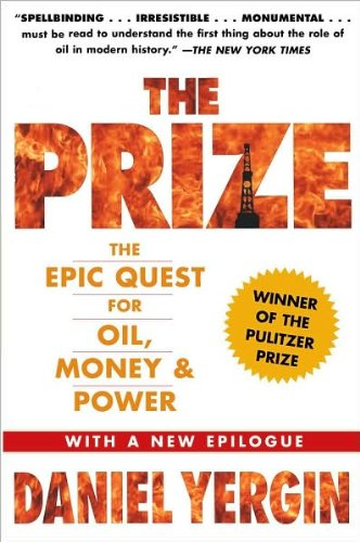 Read Online D. Yergin's The Prize New edition (The Prize: The Epic Quest for Oil, Money & Power [Paperback])(2008) ebook