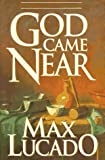 God Came Near, Max Lucado, 0880705744