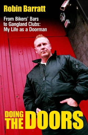 Read Online Doing the Doors: From Biker's Bars To Gangland Clubs: My Life as a Doorman pdf
