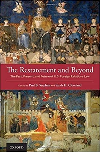 The Restatement and beyond : the past, present and future of US foreign relations law