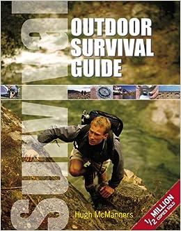 Outdoor Survival Guide (Dk Living): Amazon.co.uk: Hugh McManners:  9781405319980: Books