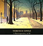 img - for Terence Coyle A Retrospective, at 80: Selected Works from 1955 to 2005 (Paperback) - Common book / textbook / text book