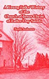 A Young Folks' History of the Church of Jesus Christ of Latter-Day Saints, Nephi Anderson, 1410108287