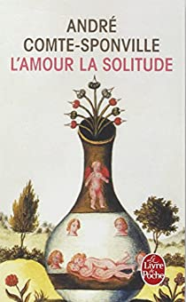 L'Amour, la solitude par Comte-Sponville