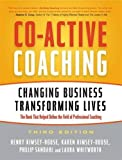 Co-Active Coaching: Changing Business, Transforming Lives