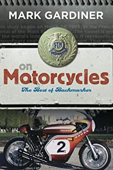 On Motorcycles: The Best of Backmarker by [Gardiner, Mark]