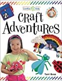 Creative Kids Craft Adventures, Terri Bose, 1581803745