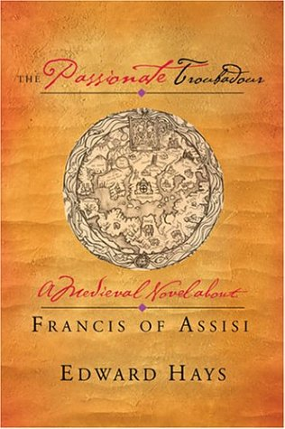 The Passionate Troubadour: A Medieval Novel about Francis of Assisi ebook