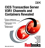 CICS Transaction Server V3R1 Channels and Containers Revealed, Chris Rayns, 0738495824
