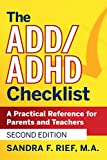 The ADD / ADHD Checklist: A Practical Reference for Parents and Teachers by Sandra F. Rief