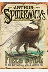 Arthur Spiderwick's Field Guide to the Fantastical World Around You Hardcover