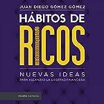 Hábitos de ricos   Juan Diego Gómez Gómez