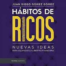 Hábitos de ricos   Livre audio Auteur(s) : Juan Diego Gómez Gómez Narrateur(s) : John Grey