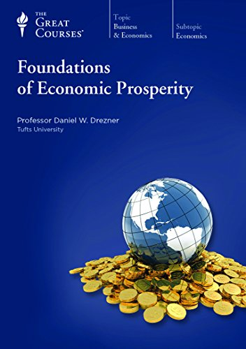 Foundations of Economic Prosperity by The Great Courses