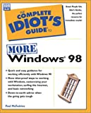 Complete Idiot's Guide to More Windows 98, Paul McFedries, 0789717395