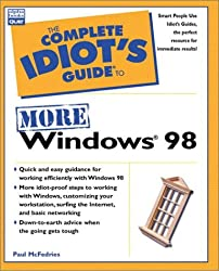 THE COMPLETE IDIOT'S GUIDE TO MORE WINDOWS 98 (THE COMPLETE IDIOT'S GUIDE)