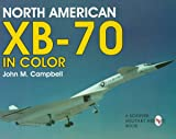 North American XB-70 in Color, John M. Campbell, 0764305077