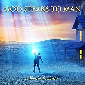 God Speaks to Man: Neville Goddard Lectures Audiobook