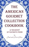 The American Gourmet Collection Cookbook, Paul Elders and Kerri Elders, 0965431347