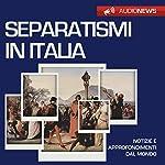 I separatismi in Italia | Francesco De Vito
