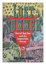 Lost Summer: The '67 Red Sox and the Impossible Dream