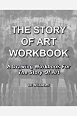 The Story Of Art Workbook: A Supplemental Workbook For The Story Of Art By E.H. Gombrich Paperback