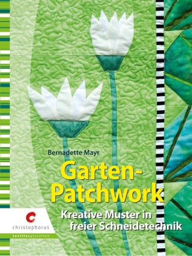 Garten-Patchwork: Kreative Muster in freier Schneidetechnik