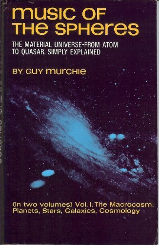 Music of the Spheres: The Material Universe from Atom to Quasar, Simply Explained; VOLUME I, The Macrocosm: Planets, Sta