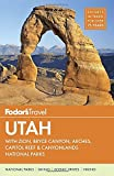 Fodor s Utah: with Zion, Bryce Canyon, Arches, Capitol Reef & Canyonlands National Parks (Travel Guide)