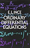 img - for Ordinary Differential Equations (Dover Books on Mathematics) by Ince, Edward L., Mathematics (June 1, 1956) Paperback book / textbook / text book