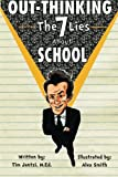 Out-Thinking the 7 Lies about School, Tim Jantzi, 1478379162